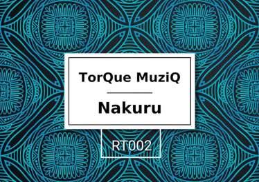 TorQue MuziQ - Nakuru (Original Mix)