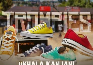 Trompies - uKhala Kanjani (feat. Sjava & Mbuzeni)