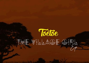 Tsetse - The Village Girl EP