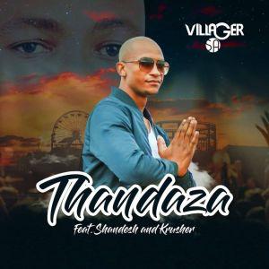 Villager SA - Thandaza (feat. Shandesh & Krusher)