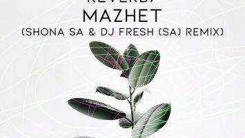 Masa Caroleen, Reverb7 - Mazhet (Shona SA & DJ Fresh SA Remix)