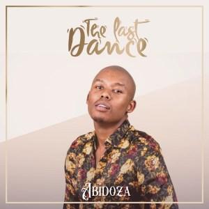 Abidoza - The Last Dance (Album)