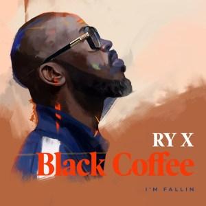 Black Coffee - I'm Fallin' (feat. RY X)