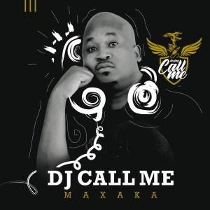 DJ Call Me - Maxaka (Album)