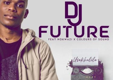DJ Future - Usekhulile (feat. Nokwazi & Colours of Sound)