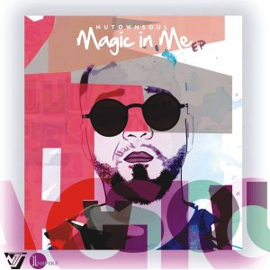 NutownSoul - Magic In Me EP