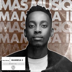 Mas Musiq - Sim Sima (feat. Focalistic & DBN Gogo)