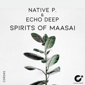 Native P. & Echo Deep - Spirits Of Maasai