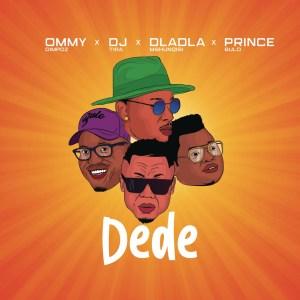 Ommy Dimpoz - Dede (feat. DJ Tira, Dladla & Prince Bulo)