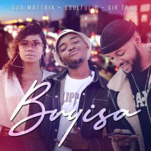 Soa Mattrix, Soulful G & Sir Trill - Buyisa