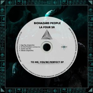 BioHazard People & La Four SA - To Me, You're Perfect EP