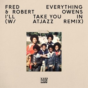 Fred Everything & Robert Owens - I'll Take You In EP