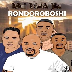 BosPianii, Taz Samboko & Julluca - Rondoroboshi