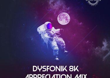 DysFonik - 8K Appreciation Mix