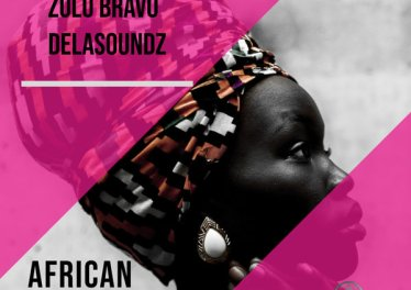 Zulu Bravo & DeLAsoundz - African Tribe (Original Mix)