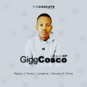 Gigg Cosco - Long Live EP