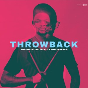 Josiah de Disciple & LennonPercs - ThrowBack (Album)