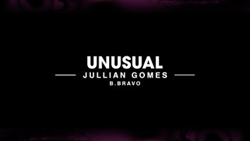 Jullian Gomes - Unusual (Feat. B. Bravo)