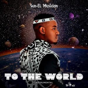 Sun-El Musician - To the World (Instrumental)