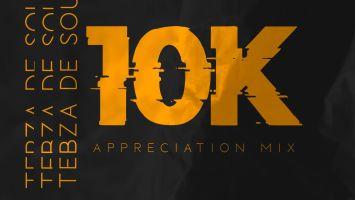 Tebza De SouL - 10K Appreciation Mix