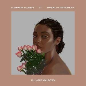 El Mukuka & Cuebur - I'll Hold You Down (feat. Marocco & James Sakala)