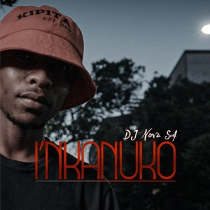 DJ Nova SA - I'nkanuko