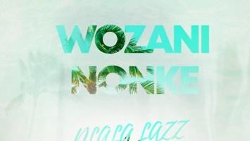 Dlala Lazz, Magate, Voman - Wozani Nonke (Original Mix)