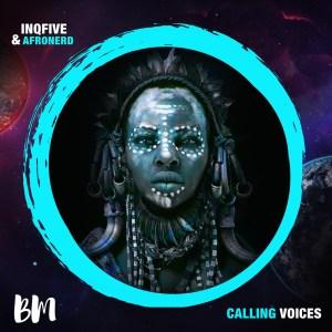 InQfive & AfroNerd - Calling Voices (Original Mix)