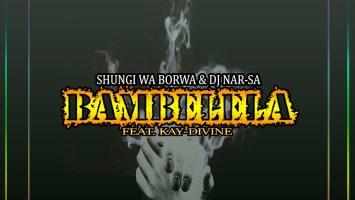 Shungi Wa Borwa & Dj Nar-SA - Bambelela (feat. Kay-Divine)