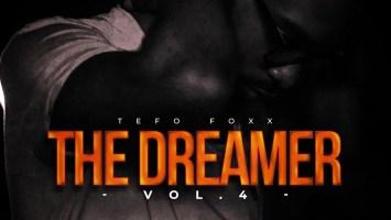 Tefo Foxx - The Dreamer, Vol. 4