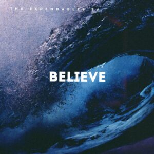 The Expendables SA - Believe EP
