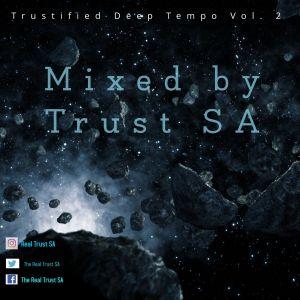 Trust SA - Trustified Deep Tempo Vol. 2