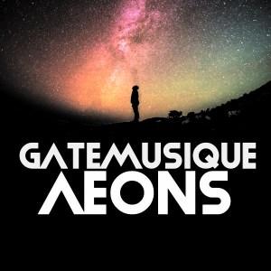 GateMusique - Aeons (Original Mix)