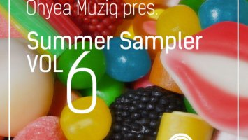 Ohyea Muziq - Summer Sampler Vol. 6