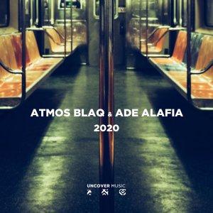 Atmos Blaq & Ade Alafia - 2020 (Atmospheric Mix)