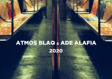 Atmos Blaq & Ade Alafia - 2020 (Atmospheric Mix)