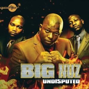 Big Nuz - Undisputed (Album)