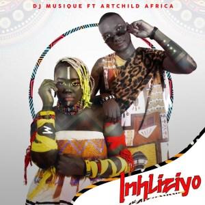 DJ Musique - Inhliziyo (feat. Artchild Africa)