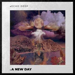 Echo Deep - A New Day (Original Mix)