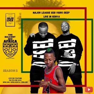 Major League & Vigro Deep - Amapiano Live Balcony Mix B2B (S2 EP4)