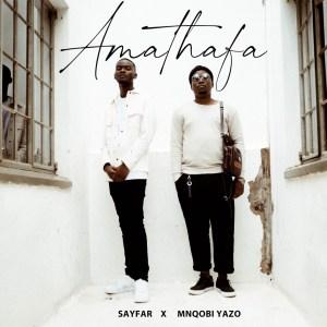SayFar & Mnqobi Yazo - Amathafa