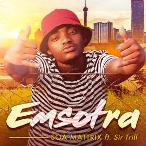 Soa Mattrix - Emsotra (feat. Sir Trill)