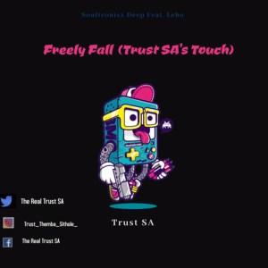 Soultronixx Deep, Lebo - Freely Fall (Trust SA Touch)