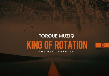 TorQue MusiQ - King Of Rotation (Next Chapter) EP