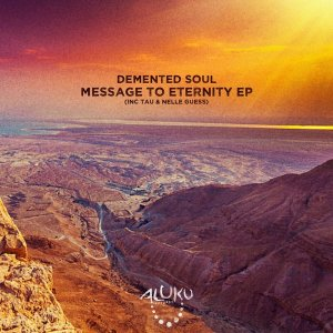 Demented Soul - Message To Eternity EP