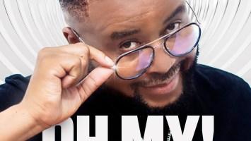 DJ SOX - Oh My (feat. C Sharp & Zinhle Madela)