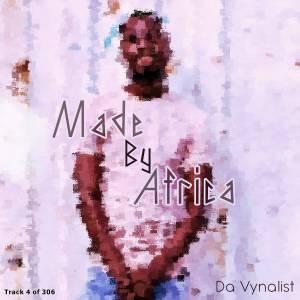 Da Vynalist - Made By Africa