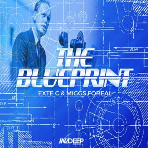 Exte C & Miggs Foreal - The Blue Print