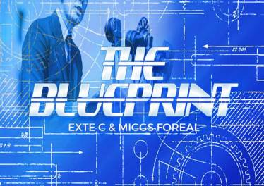 Exte C & Miggs Foreal ​-​ The Blue Print