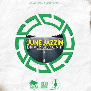June Jazzin - Driver Step On It